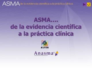 ASMA…. de la evidencia científica  a la práctica clínica