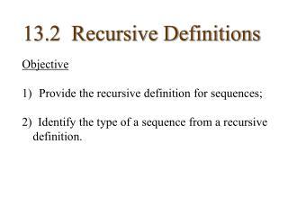 13.2  Recursive Definitions