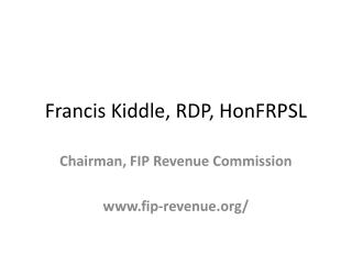 Francis Kiddle, RDP, HonFRPSL