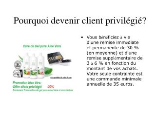 Pourquoi devenir client privilégié?