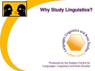 Why Study Linguistics