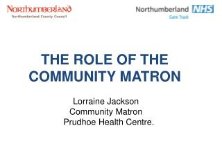 THE ROLE OF THE COMMUNITY MATRON
