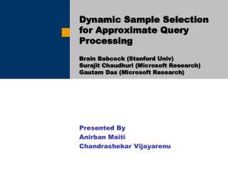 Presented By Anirban Maiti Chandrashekar Vijayarenu