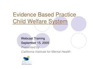 Evidence Based Practice Child Welfare System