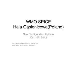 WMO SPICE Hala G?sienicowa ( Poland )