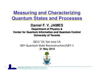 Daniel F. V. JAMES Department of Physics & Center for Quantum Information and Quantum Control