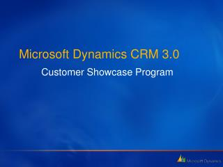 Microsoft Dynamics CRM 3.0 Customer Showcase Program