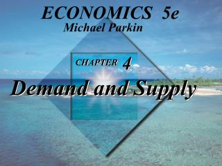 CHAPTER  4 Demand and Supply