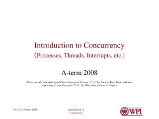 Introduction to Concurrency ( Processes, Threads, Interrupts, etc.)