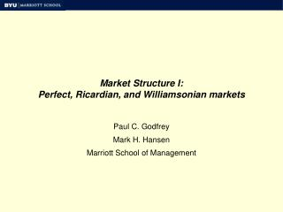 Market Structure I: Perfect, Ricardian, and Williamsonian markets