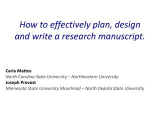 How to effectively plan, design and write a research manuscript.