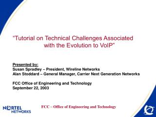 """Tutorial on Technical Challenges Associated    		with the Evolution to VoIP"""