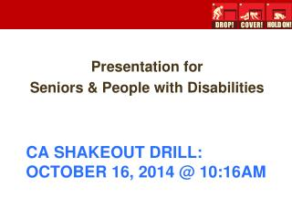 CA SHAKEOUT DRILL: OCTOBER 16, 2014 @ 10:16AM