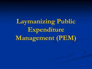 Laymanizing Public Expenditure Management (PEM)