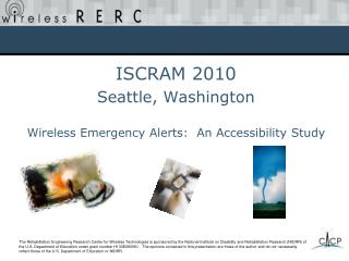 ISCRAM 2010 Seattle, Washington Wireless Emergency Alerts:  An Accessibility Study