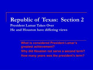 Republic of Texas:  Section 2 President Lamar Takes Over He and Houston have differing views