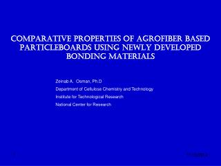 COMPARATIVE PROPERTIES OF AGROFIBER BASED PARTICLEBOARDS USING NEWLY DEVELOPED BONDING MATERIALS