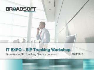 IT EXPO – SIP  Trunking  Workshop