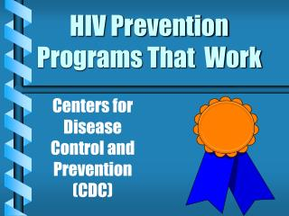 HIV Prevention Programs That  Work
