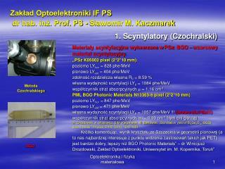 Zakład Optoelektroniki IF PS   dr hab. inż. Prof. PS - Sławomir M. Kaczmarek