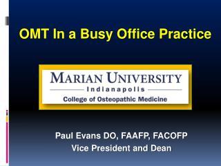Paul Evans DO, FAAFP, FACOFP Vice President and Dean