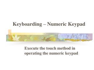 Keyboarding � Numeric Keypad