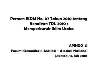 APINDO  & Forum Komunikasi  Asosiasi – Asosiasi Nasional Jakarta, 14 Juli 2010