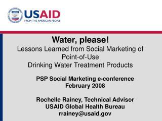 PSP Social Marketing e-conference February 2008 Rochelle Rainey, Technical Advisor