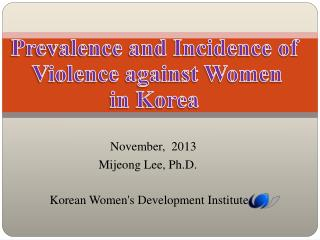 Prevalence and Incidence of  Violence against Women  in Korea