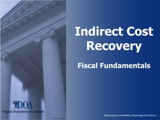 Indirect Cost Recovery  Fiscal Fundamentals