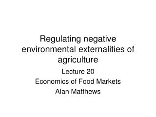 Regulating negative environmental externalities of agriculture