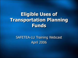 Eligible Uses of  Transportation Planning Funds
