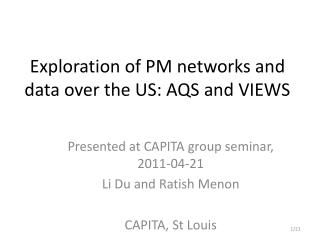 Exploration of PM networks and data over the US: AQS and VIEWS