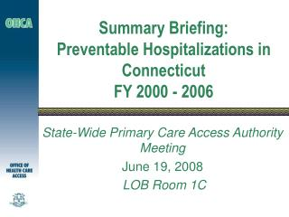 Summary Briefing: Preventable Hospitalizations in Connecticut  FY 2000 - 2006