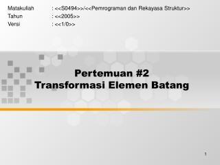 Pertemuan #2 Transformasi Elemen Batang