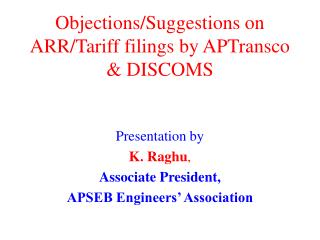 Objections/Suggestions on ARR/Tariff filings by APTransco & DISCOMS