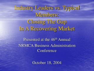 Industry Leaders vs. Typical Members: Closing The Gap   In A Recovering Market