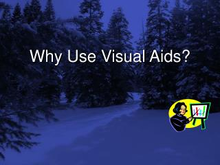 Why Use Visual Aids?