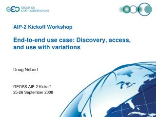 AIP-2 Kickoff Workshop End-to-end use case: Discovery, access, and use with variations