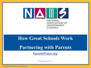 Patrick F. Bassett, NAIS President bassett@nais (20 minute version = slides 2, 7-10)