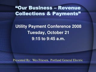 """Our Business – Revenue Collections & Payments"""