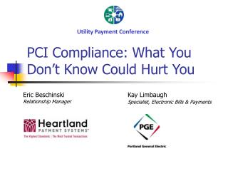 PCI Compliance: What You Don�t Know Could Hurt You