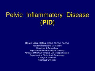 Pelvic  Inflammatory  Disease ( PID )