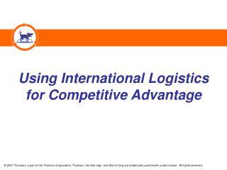 Using International Logistics for Competitive Advantage