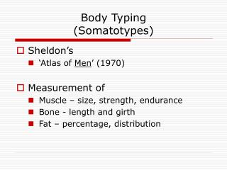 Body Typing  (Somatotypes)