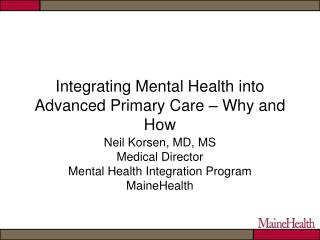 Integrating Mental Health into Advanced Primary Care � Why and How