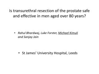 Is transurethral resection of the prostate safe and effective in men aged over 80 years?