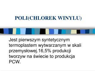 POLI(CHLOREK WINYLU)