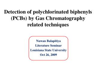 Detection of polychlorinated biphenyls (PCBs) by Gas Chromatography related techniques