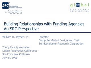 Building Relationships with Funding Agencies:  An SRC Perspective